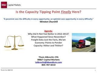 Agenda: Why Did It Not Feel Better in 2012-2013? What Happened Since November? Freight Data-Just the Facts, Ma'am Econo