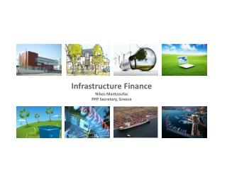 Infrastructure  Finance Nikos  Mantzoufas PPP Secretary, Greece