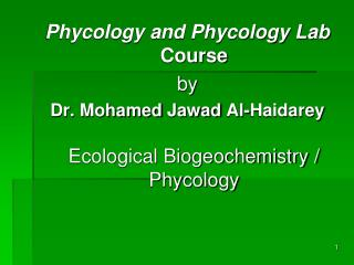 phycology and phycology lab course  by  dr. mohamed jawad al-haidarey  ecological biogeochemistry