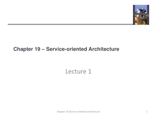 Chapter 19 – Service-oriented Architecture