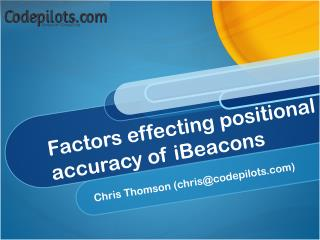 Factors effecting positional  accuracy of iBeacons