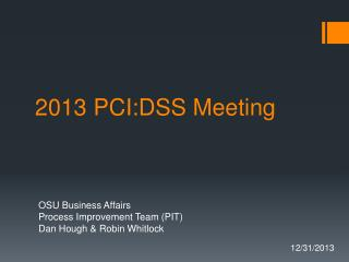 2013 PCI:DSS Meeting