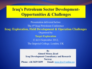 Iraq's Petroleum  Sector  Development- Opportunities & Challenges