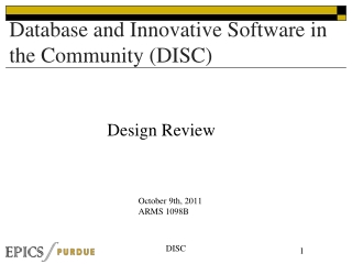 Database  and Innovative Software in the Community (DISC )