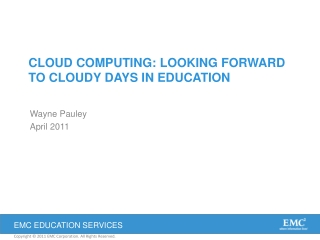 Cloud Computing: looking forward to cloudy days in education