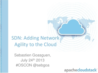 SDN: Adding Network Agility to the Cloud