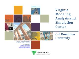 Virginia Modeling, Analysis and Simulation Center Old Dominion University