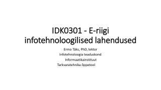 IDK0301 -  E-riigi  infotehnoloogilised lahendused