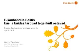 E-kaubandus Eestis kus ja kuidas tarbijad tegelikult ostavad
