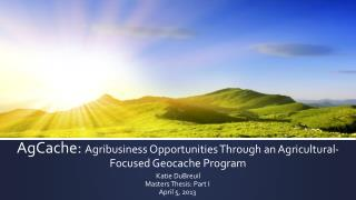 AgCache:  Agribusiness Opportunities Through an Agricultural-Focused Geocache Program