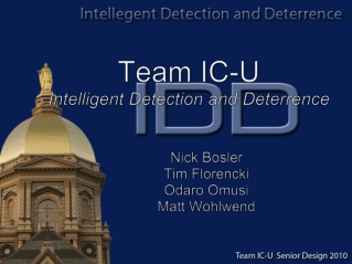 Team IC-U Intelligent  Detection and Deterrence