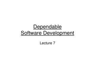Dependable  Software Development