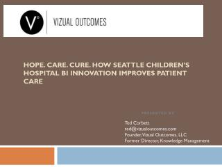 Hope. Care. Cure. How Seattle Children's Hospital BI Innovation Improves Patient Care