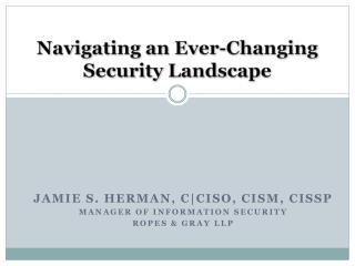Navigating an Ever-Changing Security Landscape