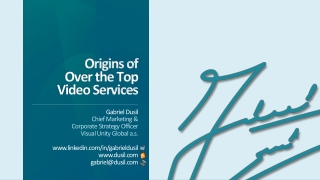 Origins of Over the Top Video Services