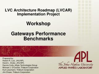 LVC Architecture Roadmap (LVCAR) Implementation Project Workshop Gateways  Performance Benchmarks