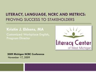 Literacy, Language,  ncrc  and metrics:  Proving success to stakeholders