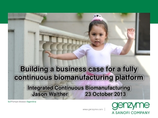 Building a business case for a fully continuous biomanufacturing platform
