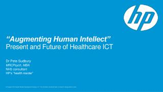 """Augmenting Human Intellect"" Present and  Future of Healthcare ICT"