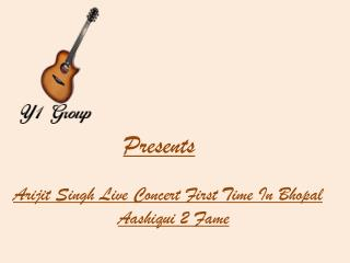 Arijit  Singh Live Concert First Time In Bhopal  Aashiqui 2  Fame