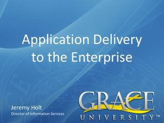 Application Delivery to the Enterprise