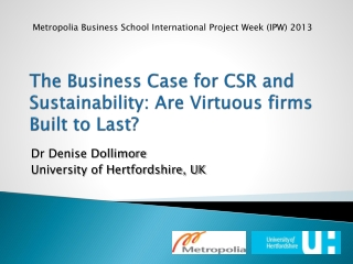 The Business Case for CSR and Sustainability: Are Virtuous firms Built to Last?