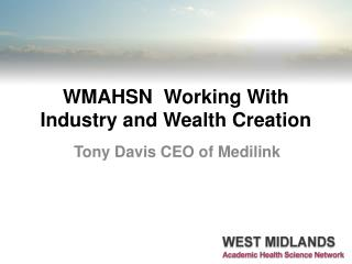 WMAHSN   Working With Industry and Wealth Creation