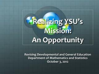 Realizing YSU�s Mission: An Opportunity