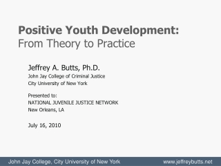 Jeffrey A. Butts, Ph.D. John Jay College of Criminal Justice City University of New York Presented to: NATIONAL JUVENIL