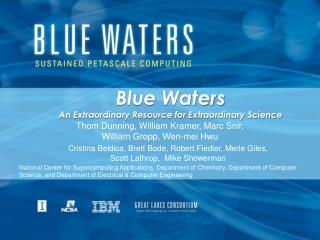 Blue Waters An Extraordinary Resource for Extraordinary Science