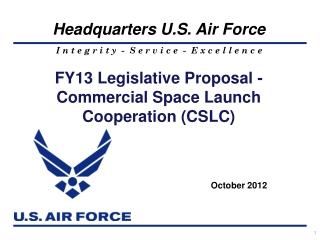 FY13 Legislative Proposal -  Commercial Space Launch Cooperation (CSLC)