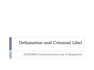 Defamation and Criminal Libel