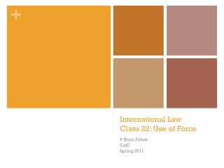 International Law Class  22:  Use of Force