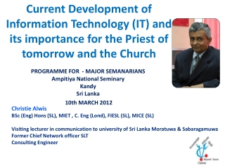Current Development of Information Technology (IT) and its importance for the Priest of tomorrow and the Church