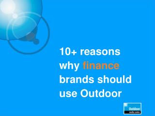 10+ reasons why  finance  brands should use Outdoor