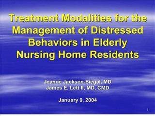 treatment modalities for the management of distressed behaviors in elderly nursing home residents    jeanne jackson-sieg