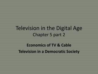 Television in the Digital  Age Chapter 5 part 2