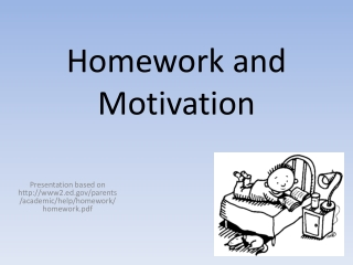 Homework and Motivation