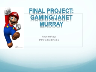 Final Project: Gaming/Janet Murray