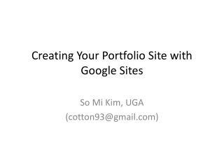 Creating Your Portfolio Site with Google  Sites