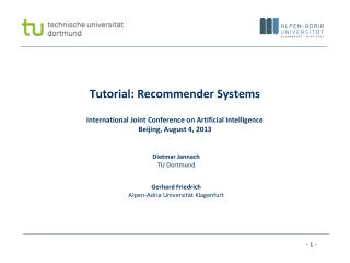 Tutorial: Recommender Systems International Joint Conference on Artificial Intelligence  Beijing, August 4, 2013
