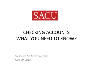 CHECKING ACCOUNTS	 WHAT YOU NEED TO KNOW?