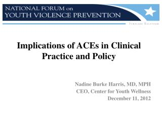 Implications of ACEs in Clinical Practice and Policy