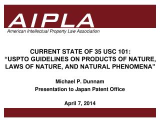 "CURRENT STATE OF 35 USC 101:  ""USPTO GUIDELINES ON PRODUCTS OF NATURE, LAWS OF NATURE, AND NATURAL PHENOMENA"""