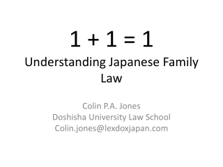 1 + 1 = 1 Understanding Japanese Family Law