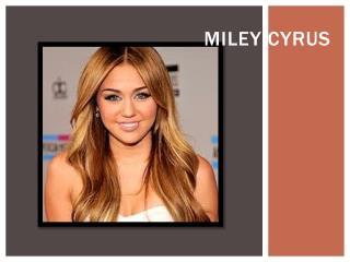Miley C yrus