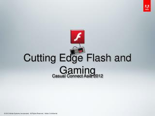Cutting Edge Flash and Gaming