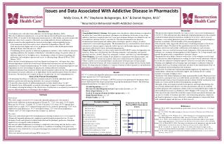 Issues and Data Associated With Addictive Disease in Pharmacists Wally Cross, R. Ph.¹ Stephanie Bologeorges, B.A.¹ & Da