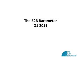 The B2B Barometer Q1 2011
