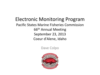 Electronic Monitoring Program Pacific States Marine Fisheries Commission 66 th  Annual Meeting  September 23,  2013 Coe